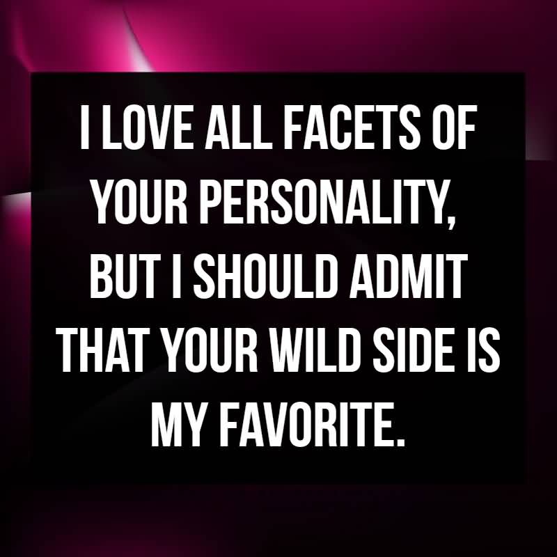 I Love All Facets Someone Special Quotes