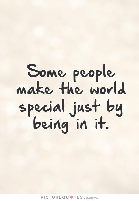 Just By Being In It Someone Special Quotes