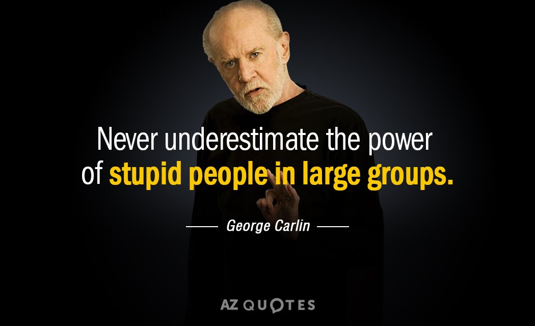 Never Underestimate The Power George Carlin Quotes