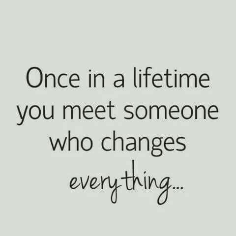 Once In A Lifetime Someone Special Quotes