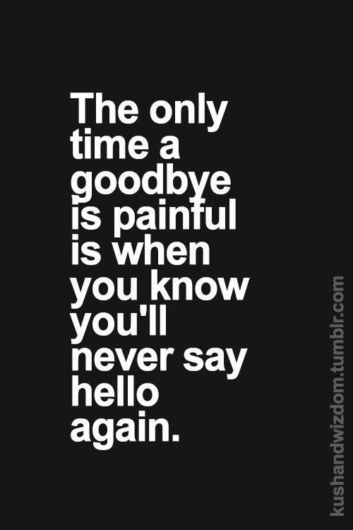 The Only Time A Good Bye Quotes