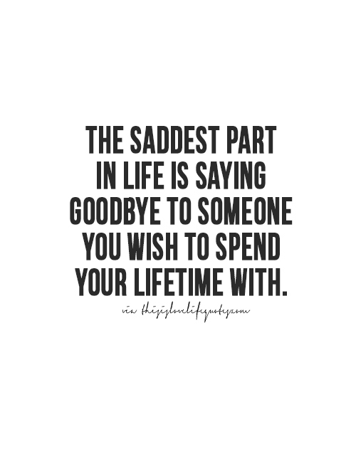 The Saddest Part In Good Bye Quotes