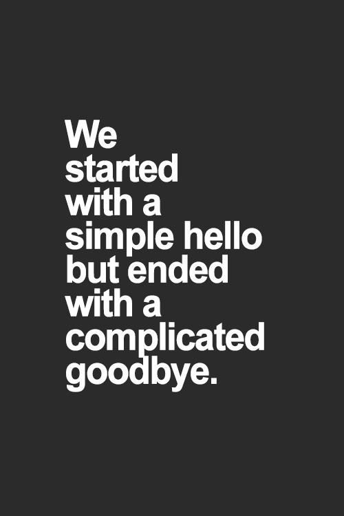 We Started With A Simple Good Bye Quotes
