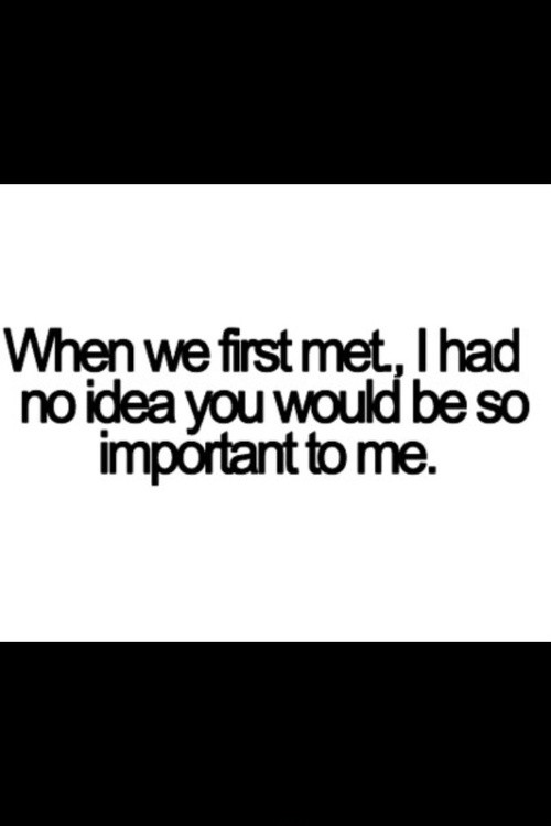 When We First Met Someone Special Quotes