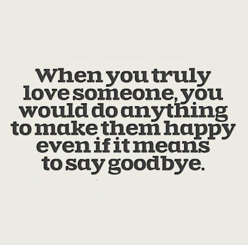 When You Truly Love Good Bye Quotes