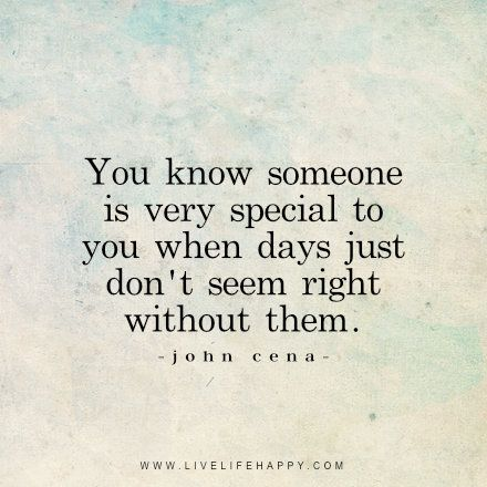 You Know Someone Is Someone Special Quotes